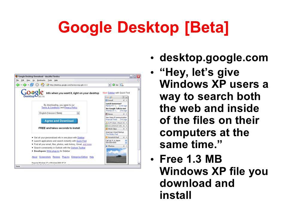 Google Desktop [Beta] desktop.google.com
